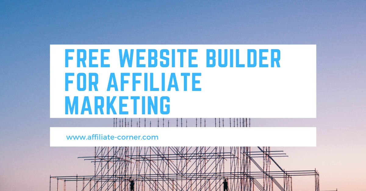Free Website Builder For Affiliate Marketing