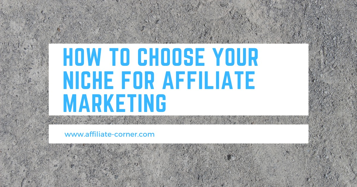 How To Choose Your Niche For Affiliate Marketing