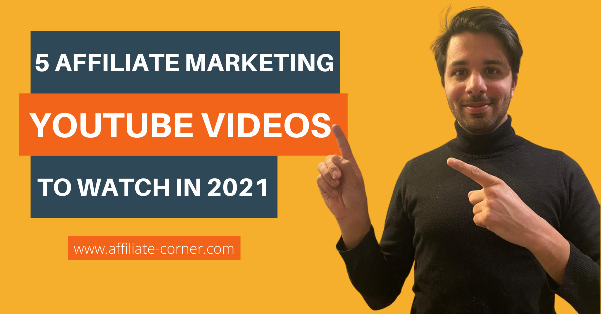5 Affiliate Marketing Youtube Videos To Watch In 2021